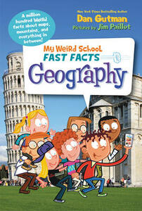 My Weird School Fast Facts: Geography - Dan Gutman - cover