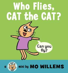 Who Flies, Cat the Cat? - Mo Willems - cover