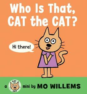 Who Is That, Cat the Cat? - Mo Willems - cover
