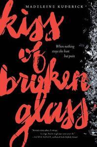 Kiss of Broken Glass - Madeleine Kuderick - cover