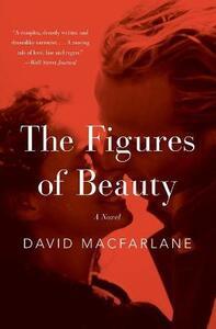 The Figures of Beauty - David MacFarlane - cover