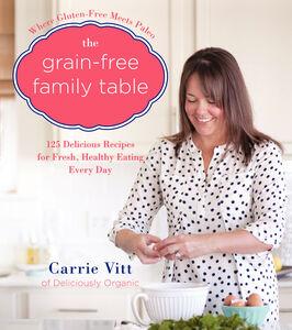 Ebook in inglese Grain-Free Family Table Vitt, Carrie