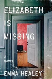Elizabeth Is Missing - Emma Healey - cover