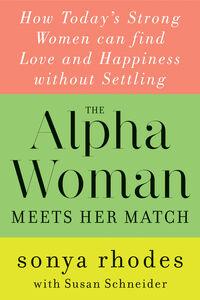 Ebook in inglese Alpha Woman Meets Her Match Rhodes, Sonya , Schneider, Susan