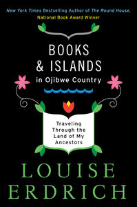 Foto Cover di Books and Islands in Ojibwe Country, Ebook inglese di Louise Erdrich, edito da HarperCollins