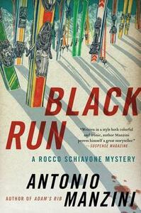 Black Run: A Rocco Schiavone Mystery - Antonio Manzini - cover