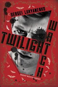 Twilight Watch - Sergei Lukyanenko - cover