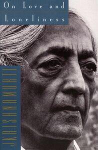 Foto Cover di On Love and Loneliness, Ebook inglese di Jiddu Krishnamurti, edito da HarperCollins