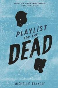 Playlist for the Dead - Michelle Falkoff - cover