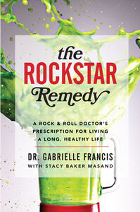 Foto Cover di The Rockstar Remedy, Ebook inglese di Stacy Baker,Dr. Gabrielle Francis, edito da HarperCollins