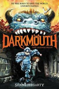 Darkmouth #1: The Legends Begin - Shane Hegarty - cover