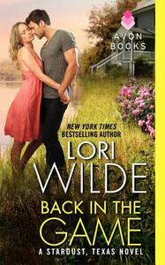 Back in the Game: A Stardust, Texas Novel - Lori Wilde - cover