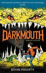 Darkmouth #2: Worlds Explode - Shane Hegarty - cover