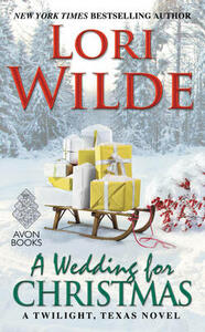 A Wedding for Christmas: A Twilight, Texas Novel - Lori Wilde - cover