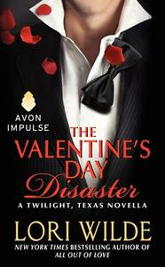 The Valentine's Day Disaster: A Twilight, Texas Novella - Lori Wilde - cover