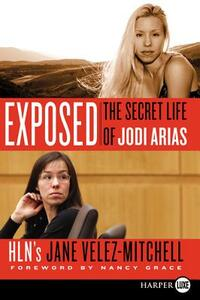 Exposed: The Secret Life of Jodi Arias (Large Print) - Jane Velez-Mitchell - cover