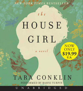 The House Girl Unabridged: A Novel [Low Price CD] - Tara Conklin - cover
