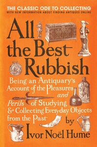 Foto Cover di All the Best Rubbish, Ebook inglese di Ivor Noel Hume, edito da HarperCollins