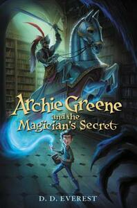 Archie Greene and the Magician's Secret - D D Everest - cover