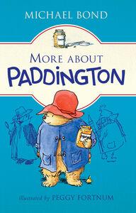 Foto Cover di More About Paddington, Ebook inglese di Michael Bond,Peggy Fortnum, edito da HarperCollins