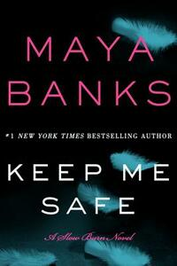 Keep Me Safe: A Slow Burn Novel - Maya Banks - cover