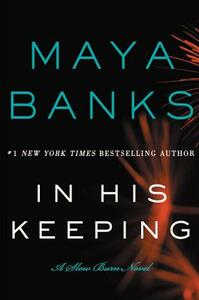 In His Keeping: A Slow Burn Novel - Maya Banks - cover