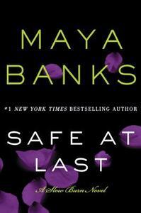 Safe at Last: A Slow Burn Novel - Maya Banks - cover