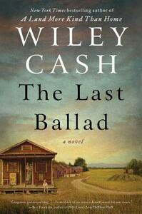 The Last Ballad - Wiley Cash - cover
