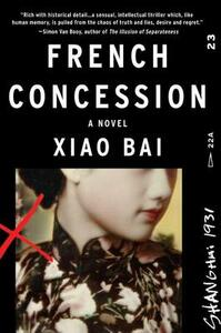 French Concession: A Novel - Xiao Bai - cover
