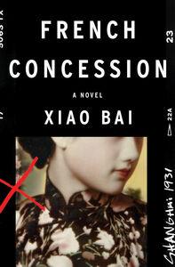 Foto Cover di French Concession, Ebook inglese di Xiao Bai, edito da HarperCollins