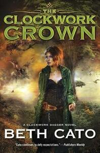 The Clockwork Crown - Beth Cato - cover