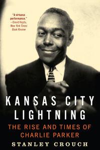 Foto Cover di Kansas City Lightning, Ebook inglese di Stanley Crouch, edito da HarperCollins