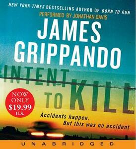 Intent To Kill: A Novel Of Suspense [Unabridged Low Price CD] - James Grippando - cover