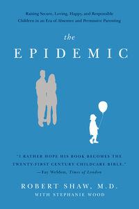 Foto Cover di The Epidemic, Ebook inglese di Robert Shaw, M.D., edito da HarperCollins