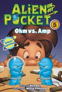 Alien in My Pocket #5: Ohm vs. Amp - Nate Ball - cover