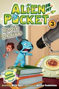 Alien in My Pocket #3: Radio Active - Nate Ball - cover