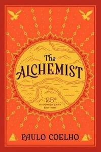 The Alchemist, 25th Anniversary: A Fable About Following Your Dream - Paulo Coelho - cover