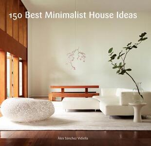 150 Best Minimalist House Ideas - Alex Sanchez - cover