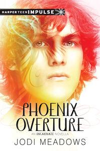 Foto Cover di Phoenix Overture, Ebook inglese di Jodi Meadows, edito da HarperCollins