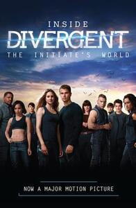 Inside Divergent: The Initiate's World - Cecilia Bernard - cover