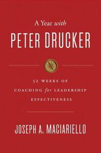 Foto Cover di A Year with Peter Drucker, Ebook inglese di Joseph A. Maciariello, edito da HarperCollins