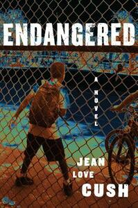 Endangered: A Novel - Jean Love Cush - cover