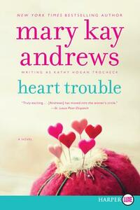 Heart Trouble - Mary Kay Andrews - cover