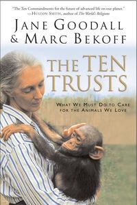 Foto Cover di The Ten Trusts, Ebook inglese di Marc Bekoff,Jane Goodall, edito da HarperCollins