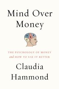 Ebook in inglese Mind over Money Hammond, Claudia