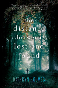 Foto Cover di The Distance Between Lost and Found, Ebook inglese di Kathryn Holmes, edito da HarperCollins