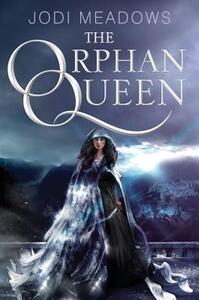 The Orphan Queen - Jodi Meadows - cover