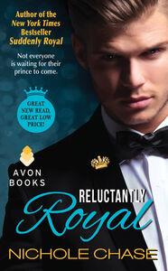 Foto Cover di Reluctantly Royal, Ebook inglese di Nichole Chase, edito da HarperCollins