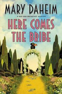 Here Comes the Bribe: A Bed-and-Breakfast Mystery - Mary Daheim - cover