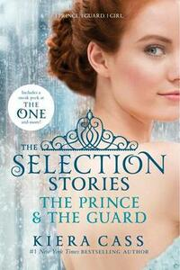 The Selection Stories: The Prince & the Guard - Kiera Cass - cover